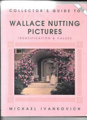 WALLACE NUTTING PICTURES PRICE GUIDE by MICHAEL IVANKOVICH