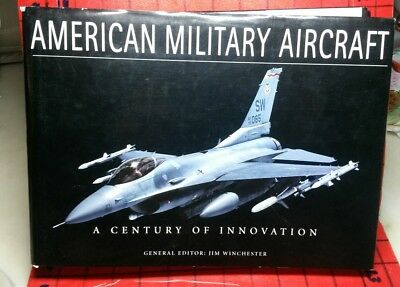 "American Military Aircraft ""A Century of Innovation"" by Jim Winchester HB DJ"