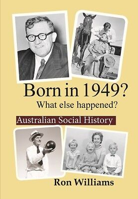 BORN IN 1949?... Australian Social History....HARD  COVER... Birthday Year Books
