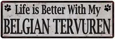 Life is Better with My BELGIAN TERVUREN Rustic Dog Sign  Sign 106180060318