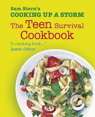 Cooking Up a Storm: The Teen Survival Cookbook by Sam Stern New Paperback Book