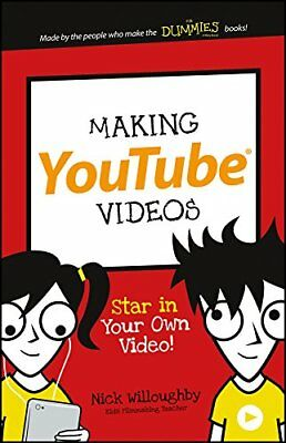 Making YouTube Videos (Dummies Junior) by Nick Willoughby New Paperback Book
