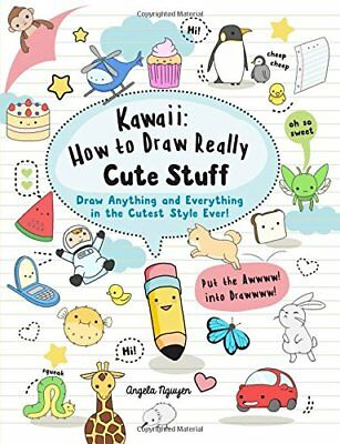 Kawaii: How to Draw Really Cute Stuff: Draw  by Angela Nguyen New Paperback Book