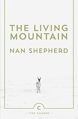The Living Mountain (Canons) by Nan Shepherd New Paperback Book