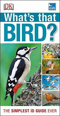 RSPB What's that Bird?: The Simplest ID Guide Ever by DK New Paperback Book