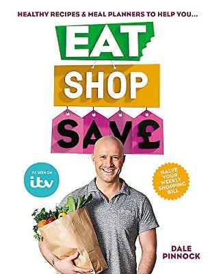 Eat Shop Save: Recipes & mealplanners to help by Dale Pinnock New Paperback Book