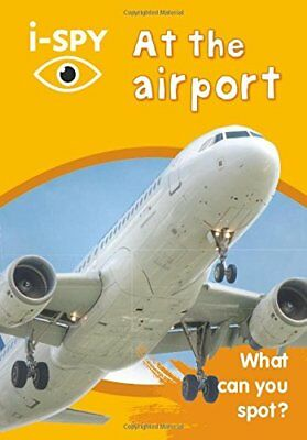 i-SPY At the airport: What can you spot? (Collins Mi by i-SPY New Paperback Book