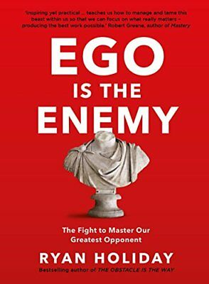 Ego is the Enemy: The Fight to Master Our Gre by Ryan Holiday New Paperback Book