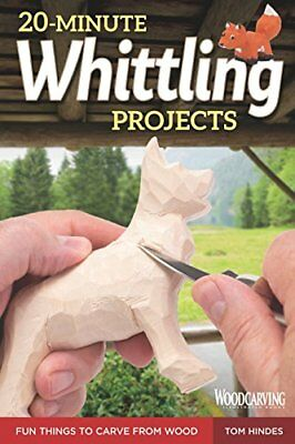 20-Minute Whittling Projects: Fun Things to Car by Tom Hindes New Paperback Book