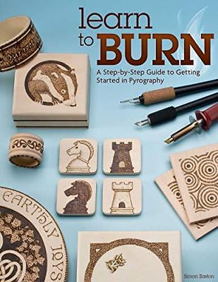 Learn to Burn: A Step-by-Step Guide t by Simon By (author) Ea New Paperback Book