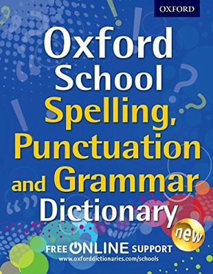Oxford School Spelling, Punctuation an by Oxford Dictionaries New Paperback Book