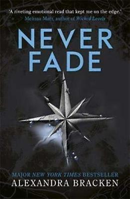 Never Fade: Book 2 (A Darkest Minds Nove by Alexandra Bracken New Paperback Book