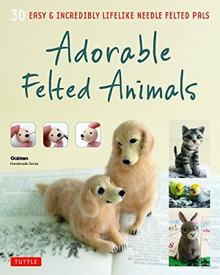 Adorable Felted Animals: 30 Easy and Incredibly Lif by Gakken New Paperback Book