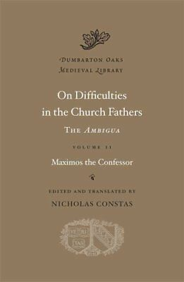 Dumbarton Oaks Medieval Library: On Difficulties in the Church Fathers : The...