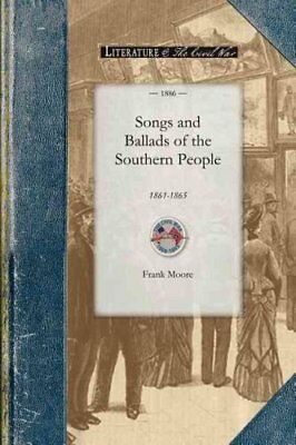 Civil War: Songs and Ballads of the Southern People, 1861-1865 by Frank Moore...
