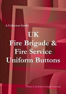 A Collectors Guide : Uk Fire Brigade and Fire Service Uniform Buttons by...