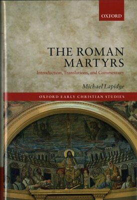 Oxford Early Christian Studies: The Roman Martyrs : Introduction,...