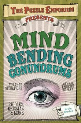 The Puzzle Emporium Presents Mind Bending Conundrums by Erwin Brecher (2013,...