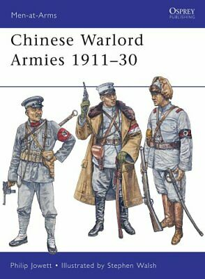 Men-At-Arms: Chinese Warlord Armies, 1911-30 463 by Philip S. Jowett (2010,...