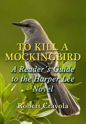 To Kill a Mockingbird: a Reader's Guide to the Harper Lee Novel by Robert...