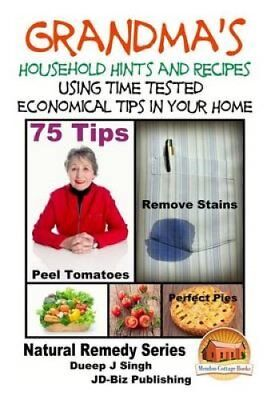 Grandma's Household Hints and Recipes Using Time Tested Economical Tips in...