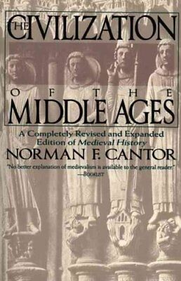Civilization of the Middle Ages by Norman F. Cantor and Nor Cantor (1994,...