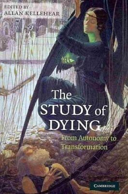The Study of Dying : From Autonomy to Transformation (2009, Paperback)