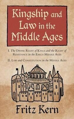 Kingship and Law in the Middle Ages : I. the Divine Right of Kings and the...
