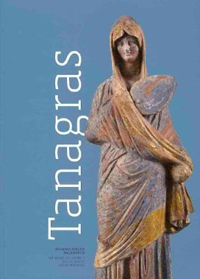 Tanagras - Figurines for Life and Eternity : The Musée du Louvre's Collection...