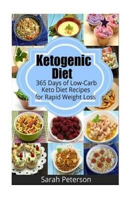 Ketogenic Diet: 365 Days of Low-Carb, Keto Diet Recipes for Rapid Weight Loss...