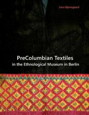 PreColumbian Textiles in the Ethnological Museum in Berlin by Lena...