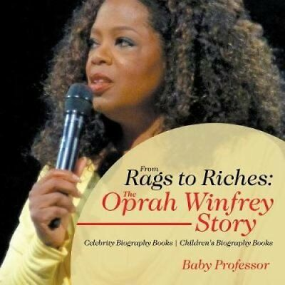 From Rags to Riches The Oprah Winfrey Story - Celebrity Biograp... 9781541914087