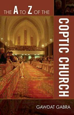 The A to Z of the Coptic Church by Gawdat Gabra 9780810868946 | Brand New