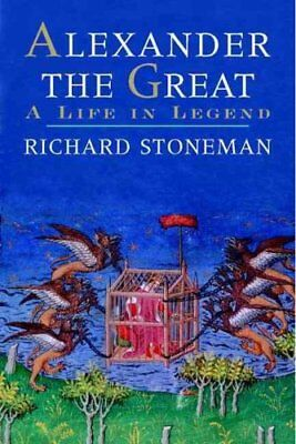 Alexander the Great : A Life in Legend by Richard Stoneman (2010, Paperback)