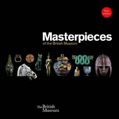 Masterpieces of the British Museum by J. D. Hill (2014, Paperback)