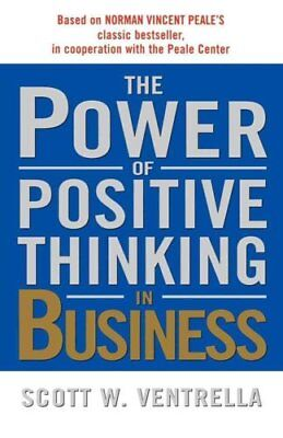The Power of Positive Thinking in Business : 10 Traits for Maximum Results by...