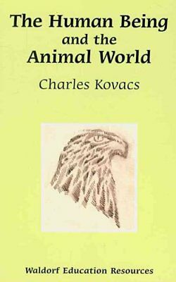 The Human Being and the Animal World by Charles Kovacs (2008, Paperback)