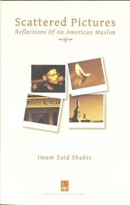 Scattered Pictures : Reflections of an American Muslim by Imam Zaid Shakir...