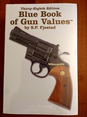 38th Edition Blue Book Of Gun Values By S.P. Fjestad, NEW
