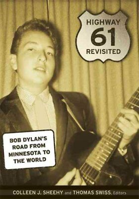 Highway 61 Revisited : Bob Dylan's Road from Minnesota to the World (2009,...