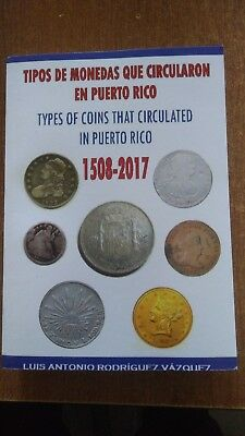 Puerto Rico Book: Types Of Coins That Circulated In Puerto Rico-1508-2017