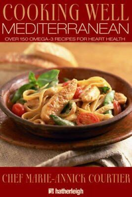 Cooking Well: Mediterranean : Secrets of the World's Healthiest Diet - Over...