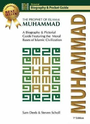 Muhammad : The Prophet of Islam - Biography and Pictorial Guide by Robert...