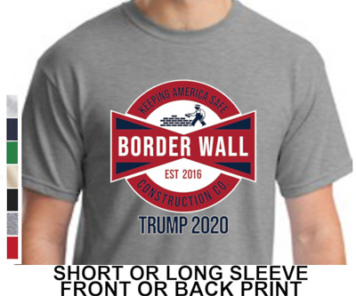 Donald Trump Border Wall Construction Company Mens Short Or Long Sleeve T Shirt