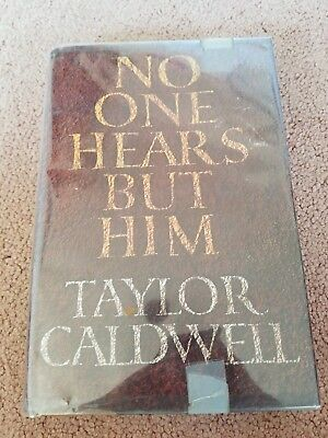 No One Hears But Him by Taylor Caldwell. Doubleday 1966. First edition.Hardcover