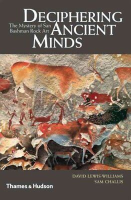 Deciphering Ancient Minds : The Mystery of San Bushman Rock Art by David...