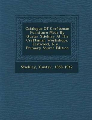 Catalogue of Craftsman Furniture Made by Gustav Stickley at the Craftsman...