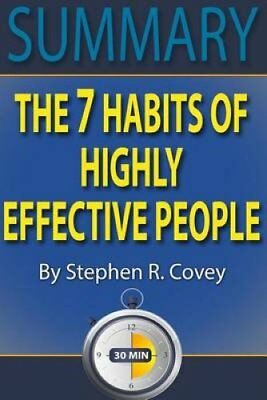 Summary: the 7 Habits of Highly Effective People : Powerful Lessons in...
