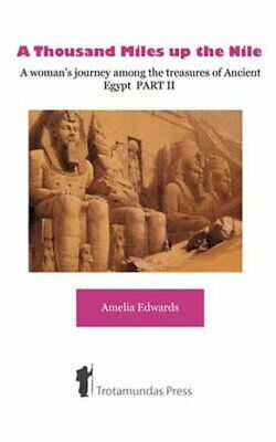 A Thousand Miles Up the Nile: Pt. 2 A Woman's Journey Among the... 9781906393151