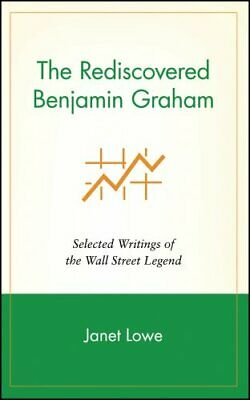 The Rediscovered Benjamin Graham : Selected Writings of the Wall Street...
